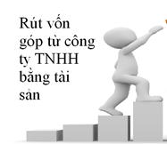 Rút vốn khỏi công ty TNHH khi góp vốn bằng tài sản