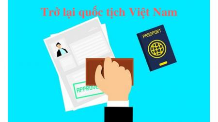 Thủ tục trở lại Quốc tịch Việt Nam